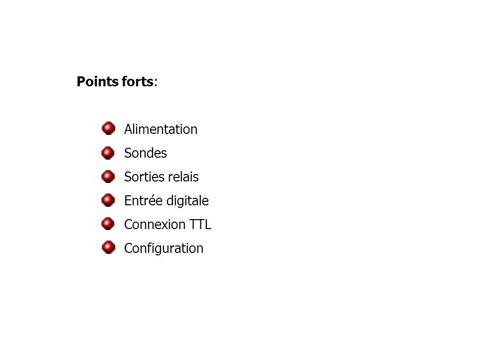 Points forts: Alimentation Sondes Sorties relais Entrée digitale Connexion TTL Configuration