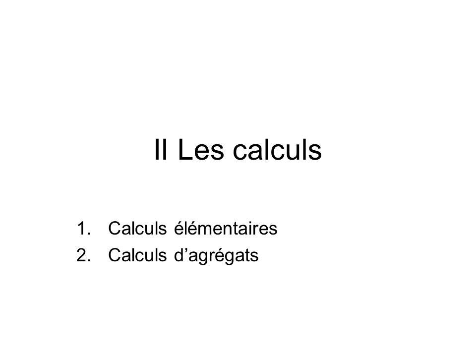 Calculs élémentaires Calculs d'agrégats