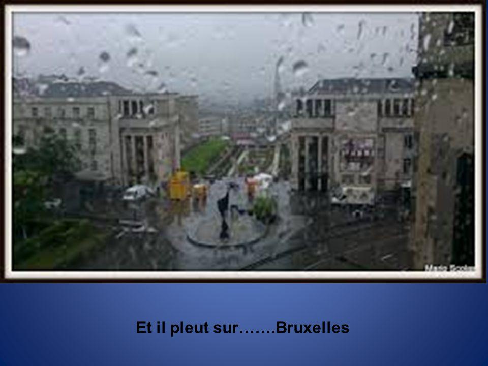 Et il pleut sur…….Bruxelles