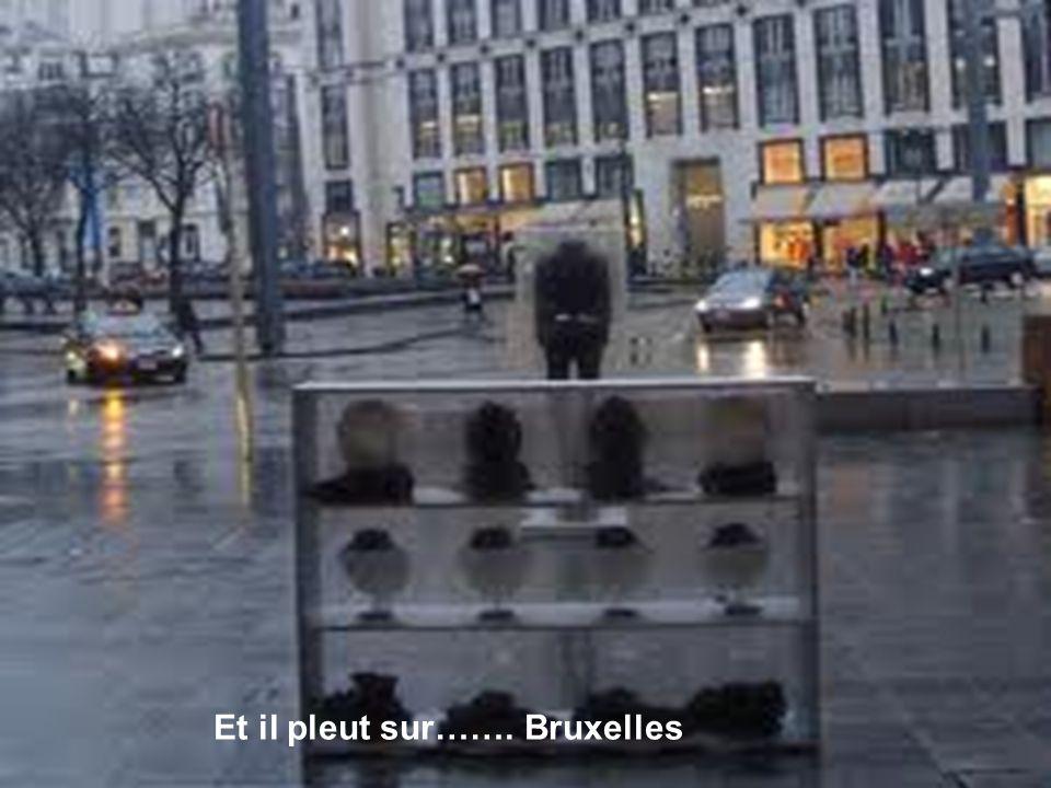 Et il pleut sur……. Bruxelles