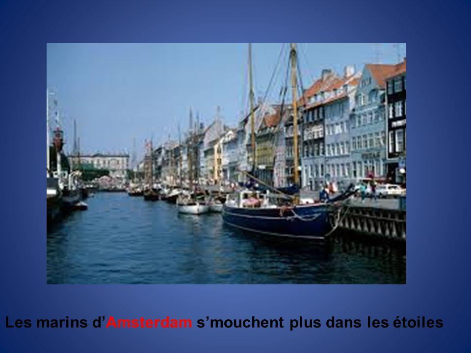 Les marins d'Amsterdam s'mouchent plus dans les étoiles