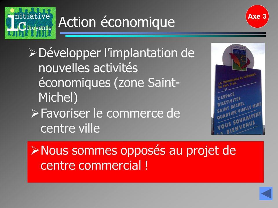 Axe 3 Action économique. Développer l'implantation de nouvelles activités économiques (zone Saint-Michel)