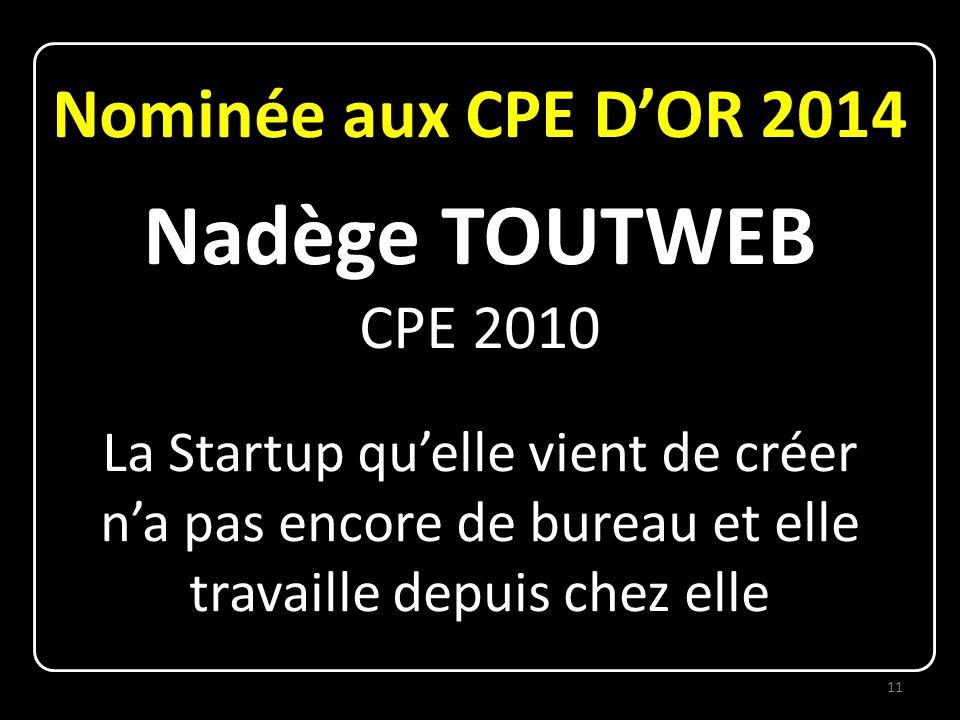Nadège TOUTWEB Nominée aux CPE D'OR 2014 CPE 2010