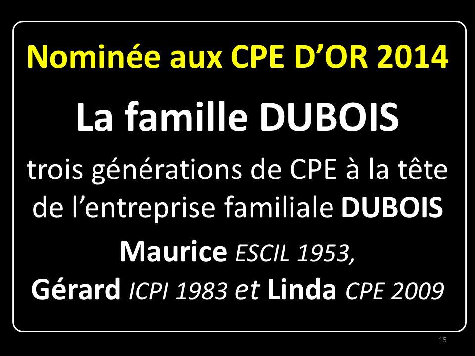 La famille DUBOIS Nominée aux CPE D'OR 2014