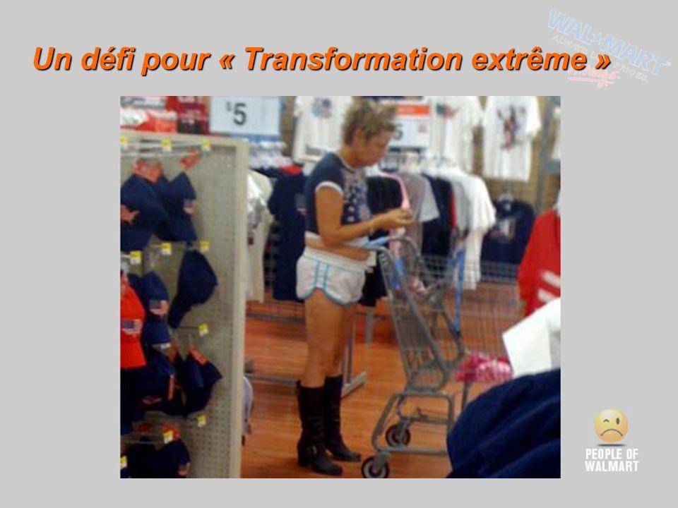 Un défi pour « Transformation extrême »