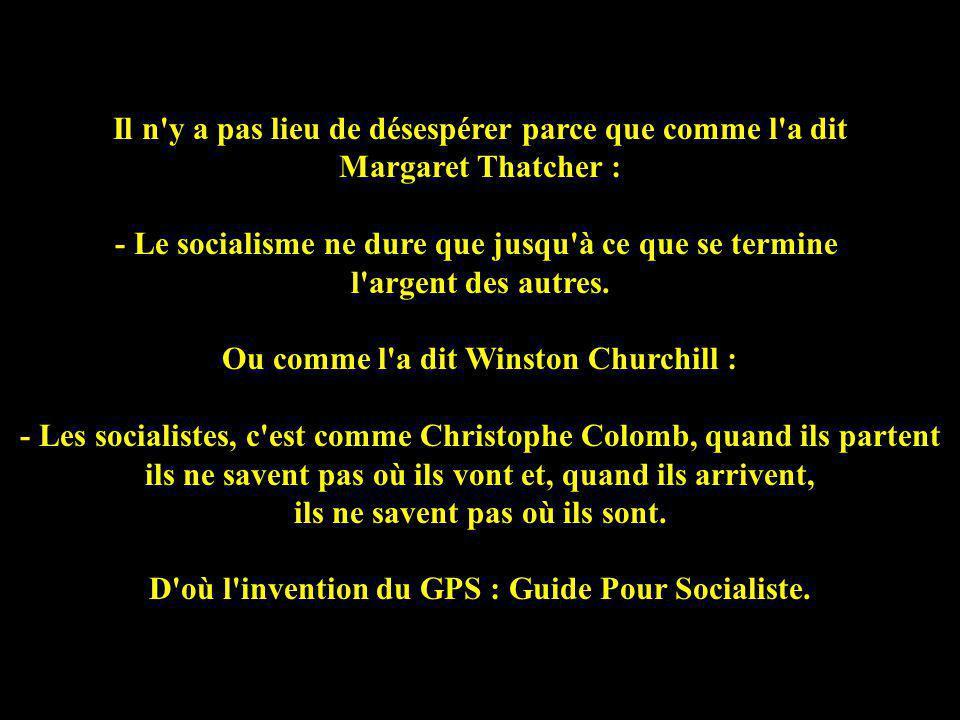 - Le socialisme ne dure que jusqu à ce que se termine