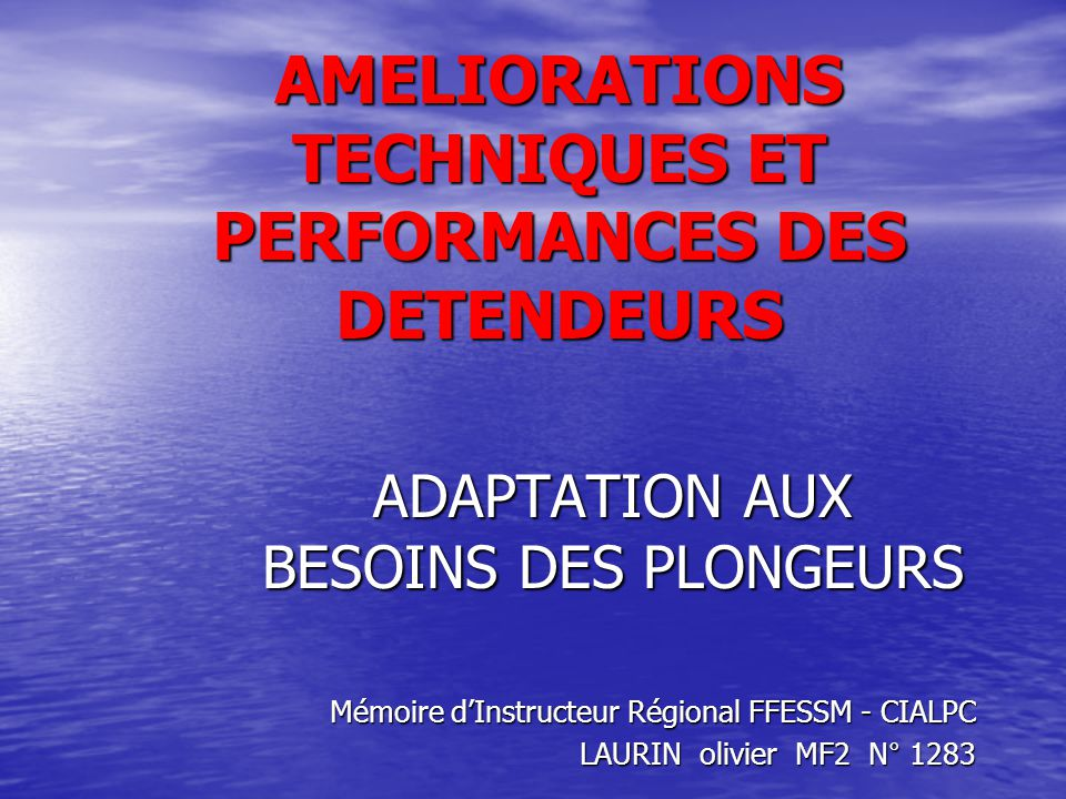AMELIORATIONS TECHNIQUES ET PERFORMANCES DES DETENDEURS