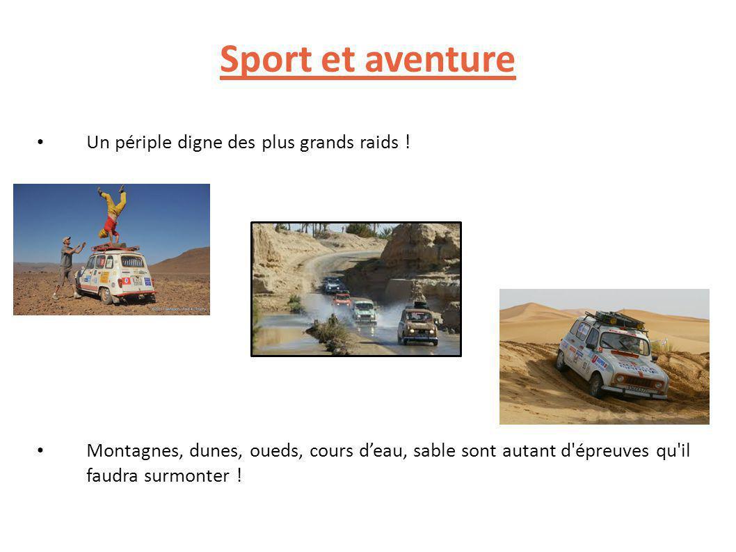 Sport et aventure Un périple digne des plus grands raids !
