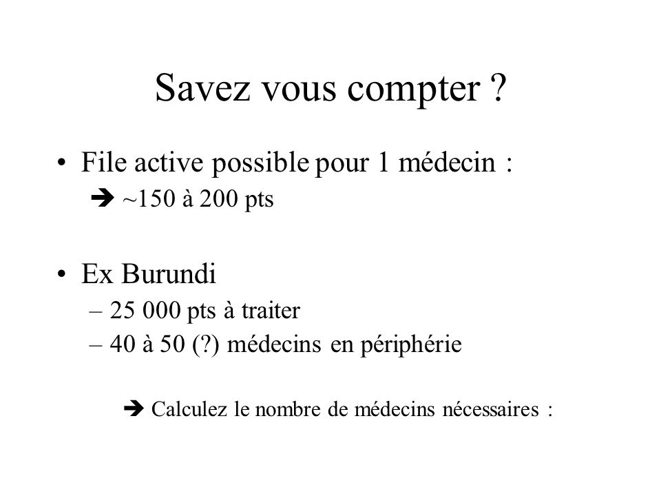 Savez vous compter File active possible pour 1 médecin : Ex Burundi