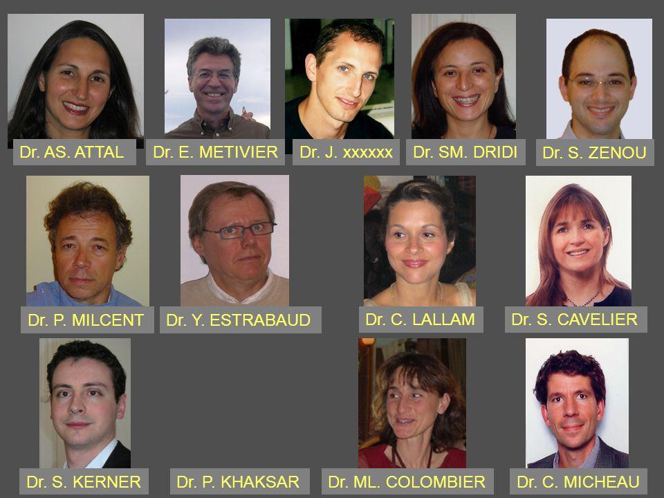 Dr. AS. ATTAL Dr. E. METIVIER. Dr. J. xxxxxx. Dr. SM. DRIDI. Dr. S. ZENOU. Dr. P. MILCENT. Dr. Y. ESTRABAUD.