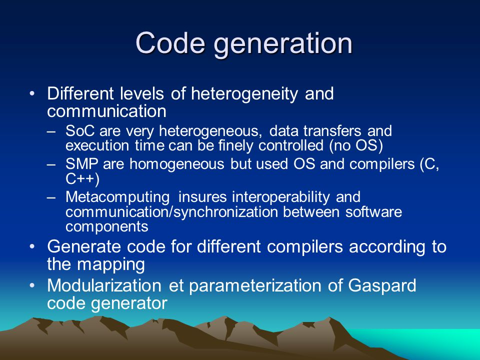 Code generation Different levels of heterogeneity and communication
