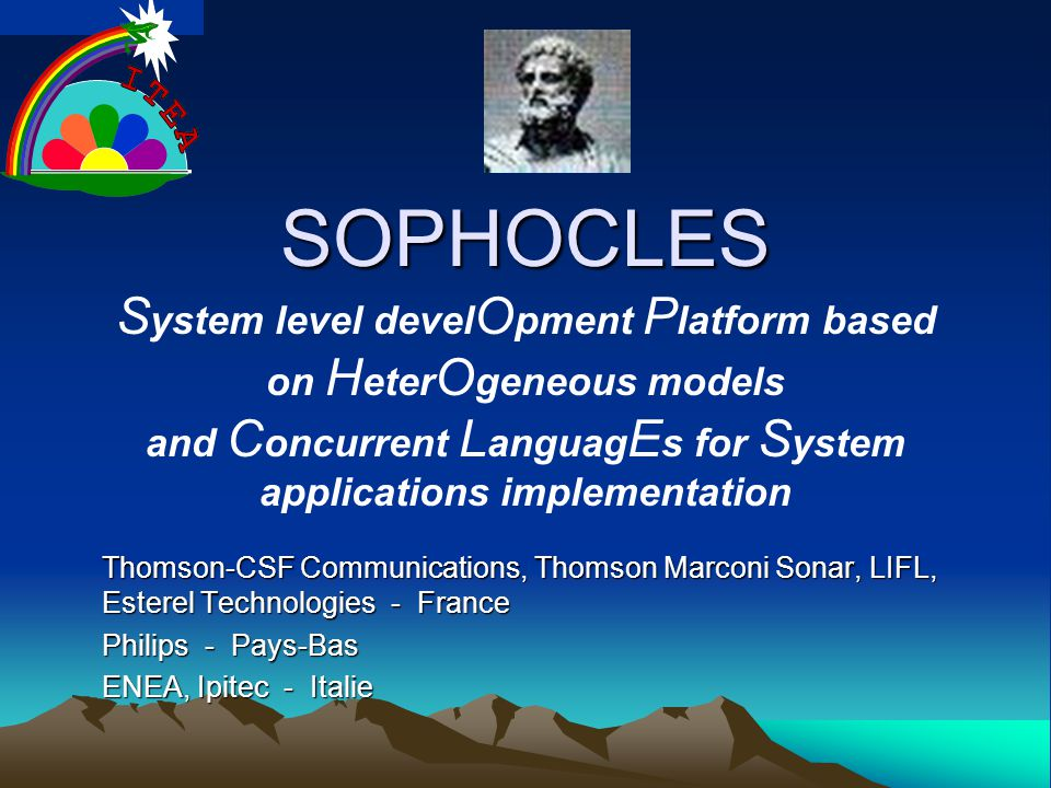 SOPHOCLES System level develOpment Platform based on HeterOgeneous models and Concurrent LanguagEs for System applications implementation