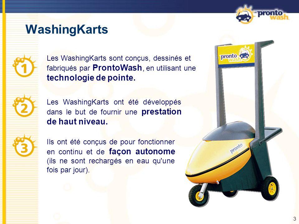 WashingKarts Les WashingKarts sont conçus, dessinés et fabriqués par ProntoWash, en utilisant une technologie de pointe.