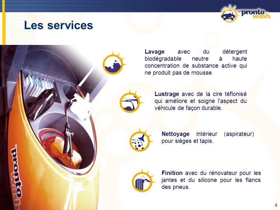 Les services Lavage avec du détergent biodégradable neutre à haute concentration de substance active qui ne produit pas de mousse.
