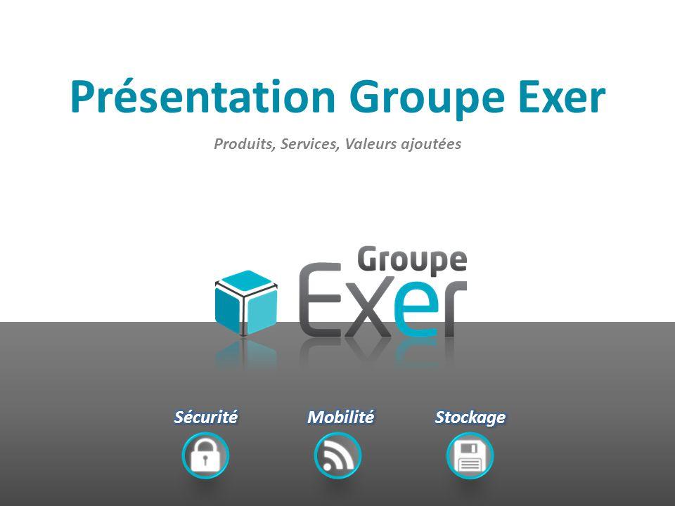 Présentation Groupe Exer Produits, Services, Valeurs ajoutées
