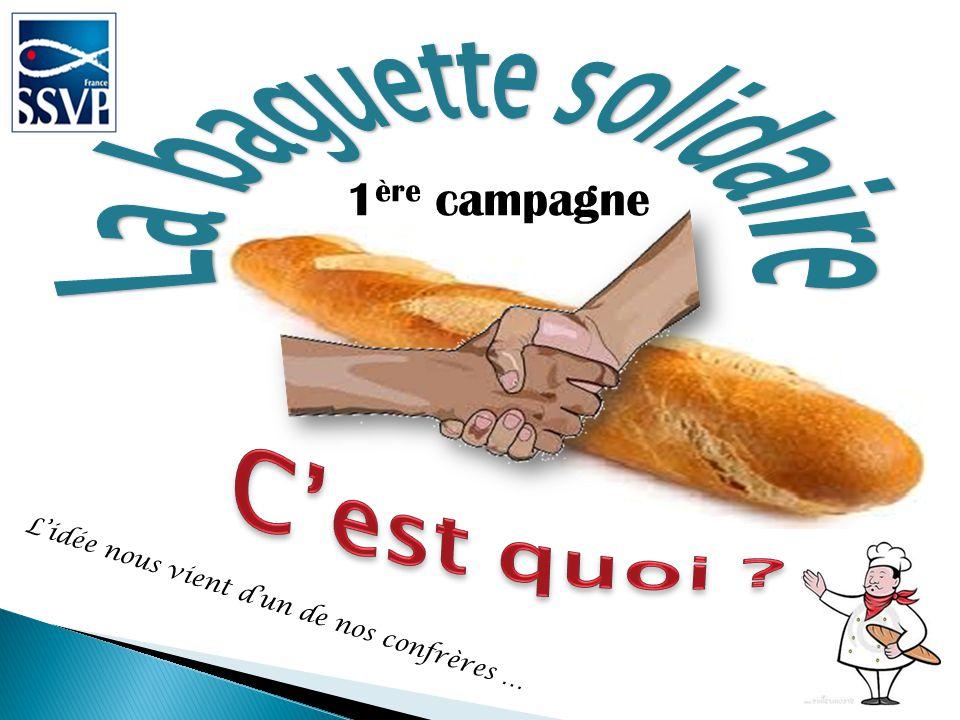 C'est quoi La baguette solidaire 1ère campagne