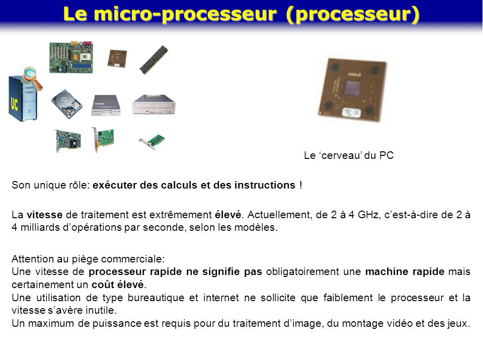 Le micro-processeur (processeur)
