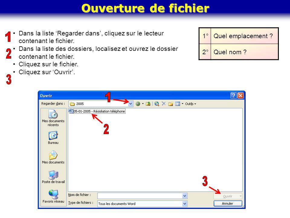 Ouverture de fichier Dans la liste 'Regarder dans', cliquez sur le lecteur contenant le fichier.
