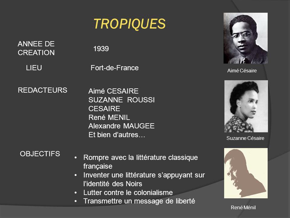 TROPIQUES ANNEE DE CREATION 1939 LIEU Fort-de-France Aimé CESAIRE
