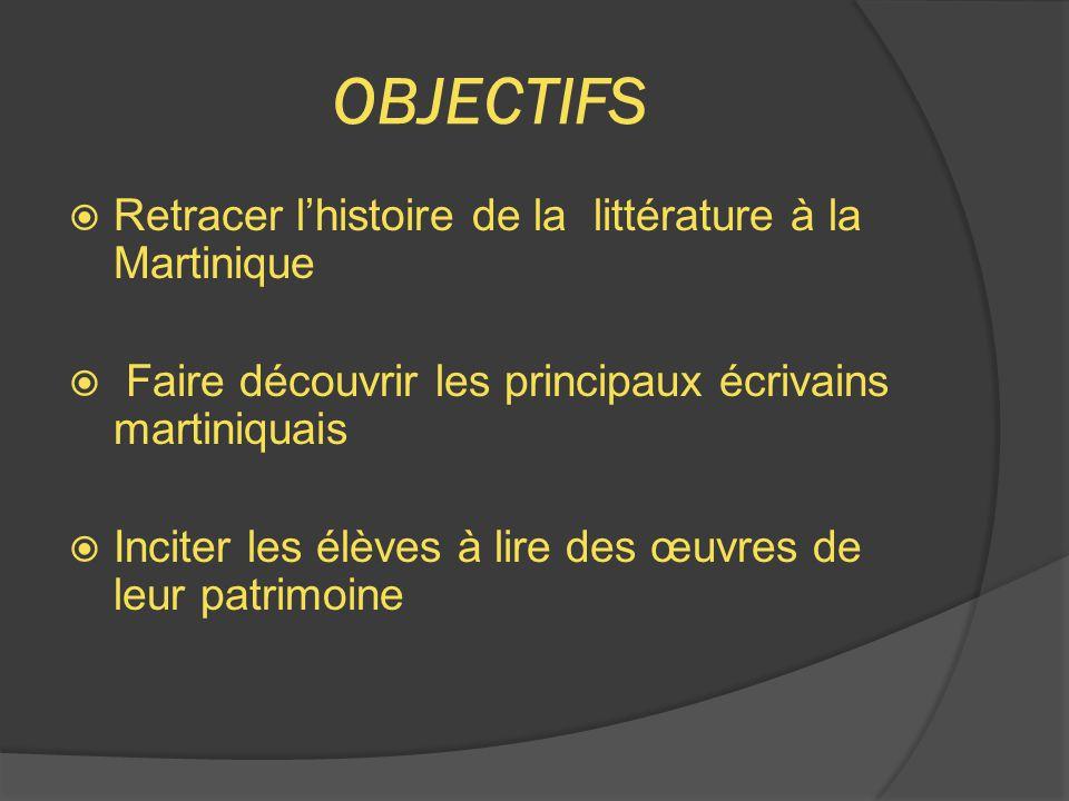 OBJECTIFS Retracer l'histoire de la littérature à la Martinique