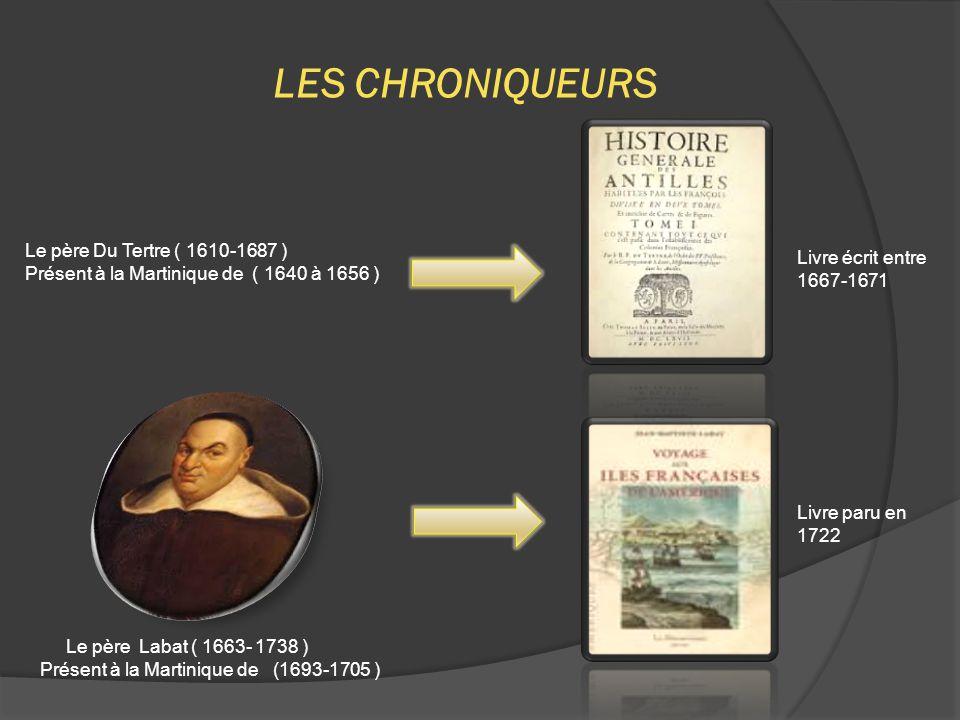 LES CHRONIQUEURS Le père Du Tertre ( 1610-1687 )