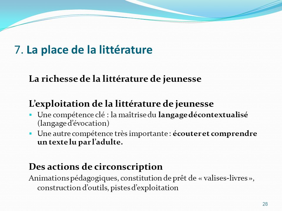 7. La place de la littérature