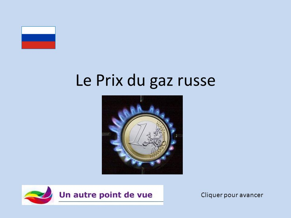 le prix du gaz russe cliquer pour avancer ppt t l charger. Black Bedroom Furniture Sets. Home Design Ideas