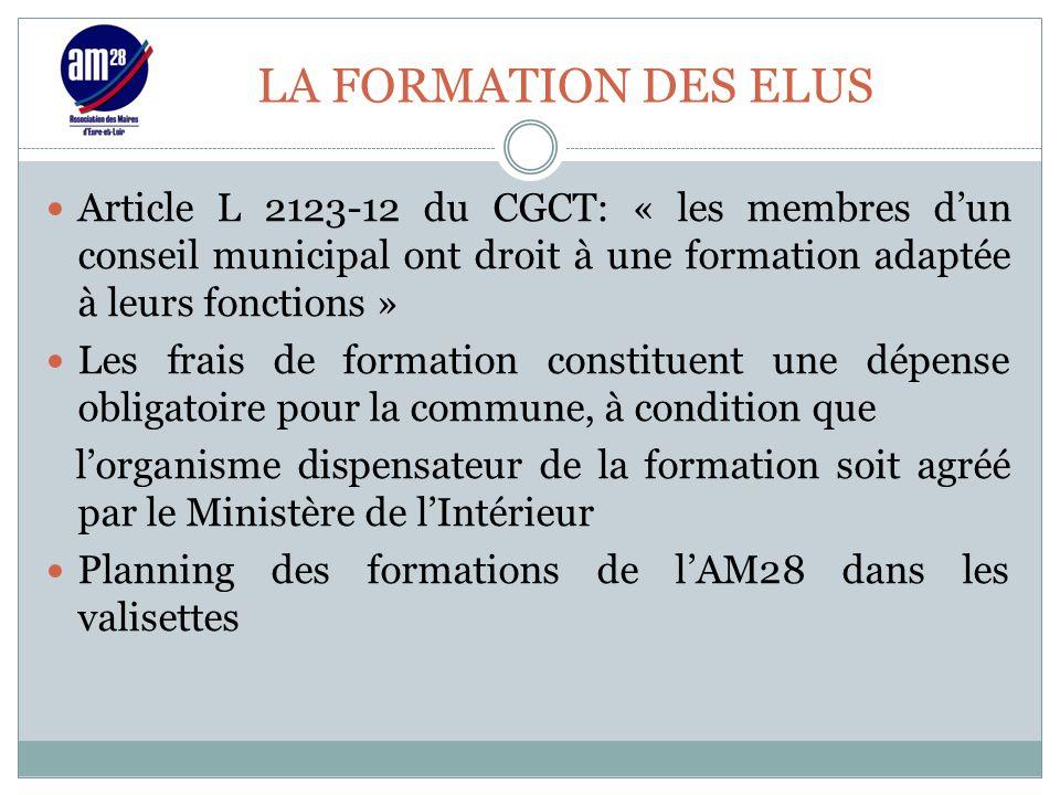 LA FORMATION DES ELUS Article L 2123-12 du CGCT: « les membres d'un conseil municipal ont droit à une formation adaptée à leurs fonctions »