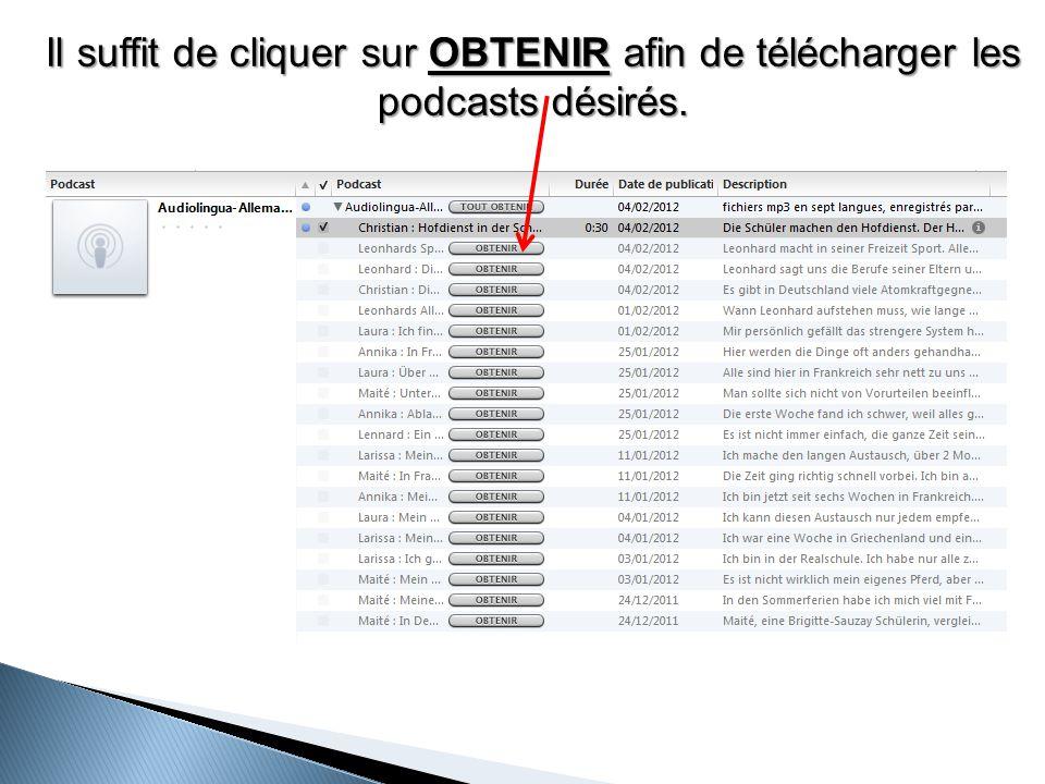 Il suffit de cliquer sur OBTENIR afin de télécharger les podcasts désirés.
