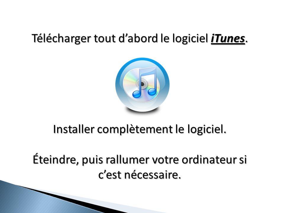 Télécharger tout d'abord le logiciel iTunes.
