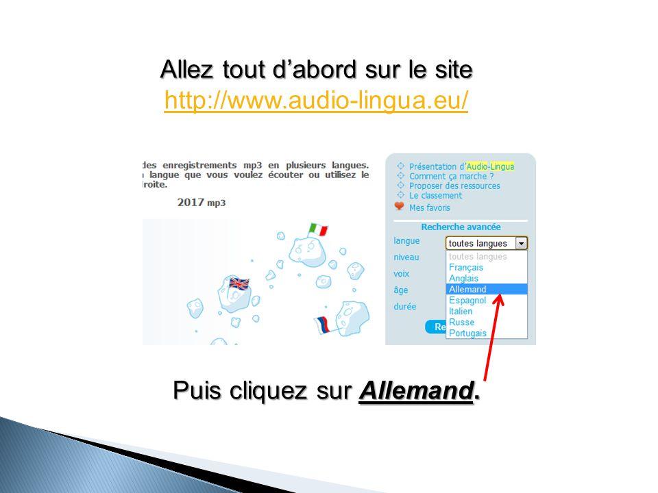 Allez tout d'abord sur le site http://www.audio-lingua.eu/