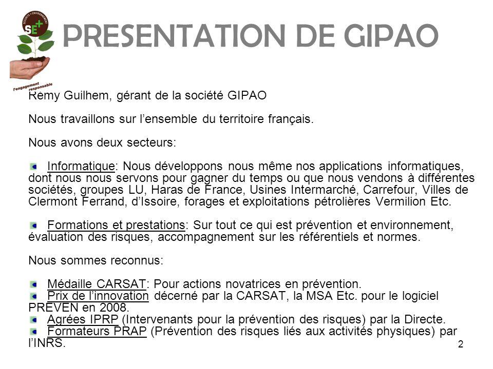 PRESENTATION DE GIPAO Rémy Guilhem, gérant de la société GIPAO