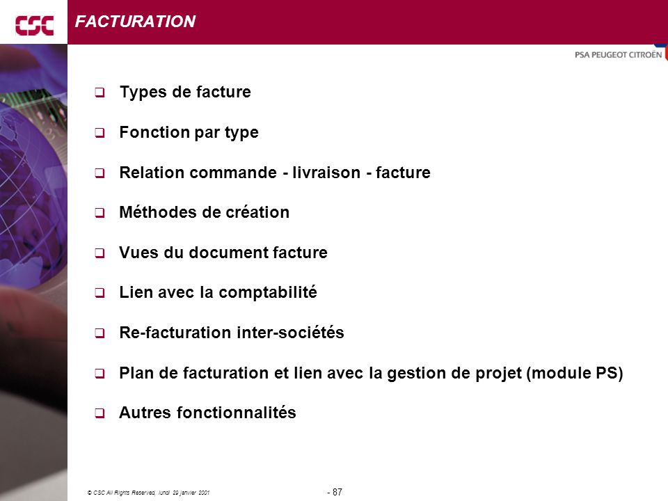 FACTURATION Types de facture. Fonction par type. Relation commande - livraison - facture. Méthodes de création.