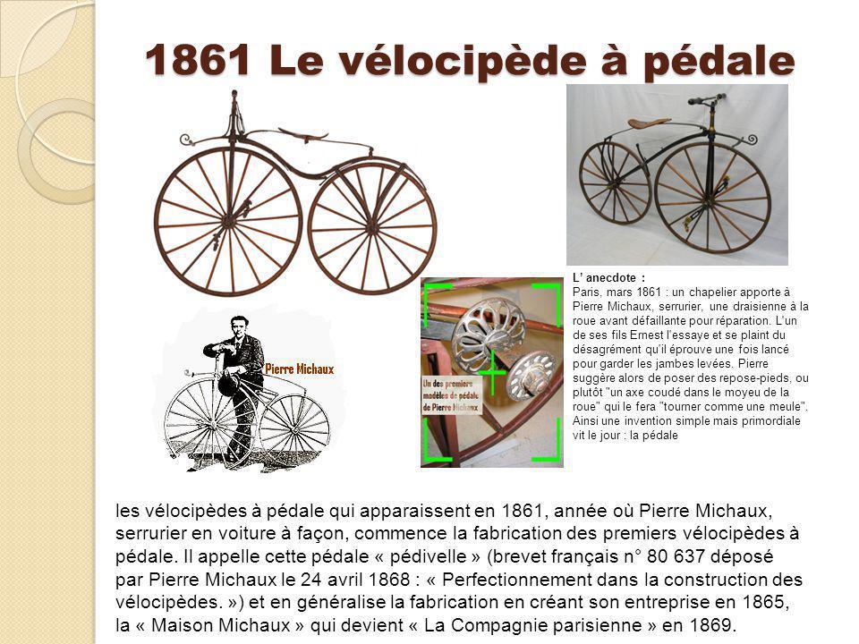 1861 Le vélocipède à pédale L' anecdote :