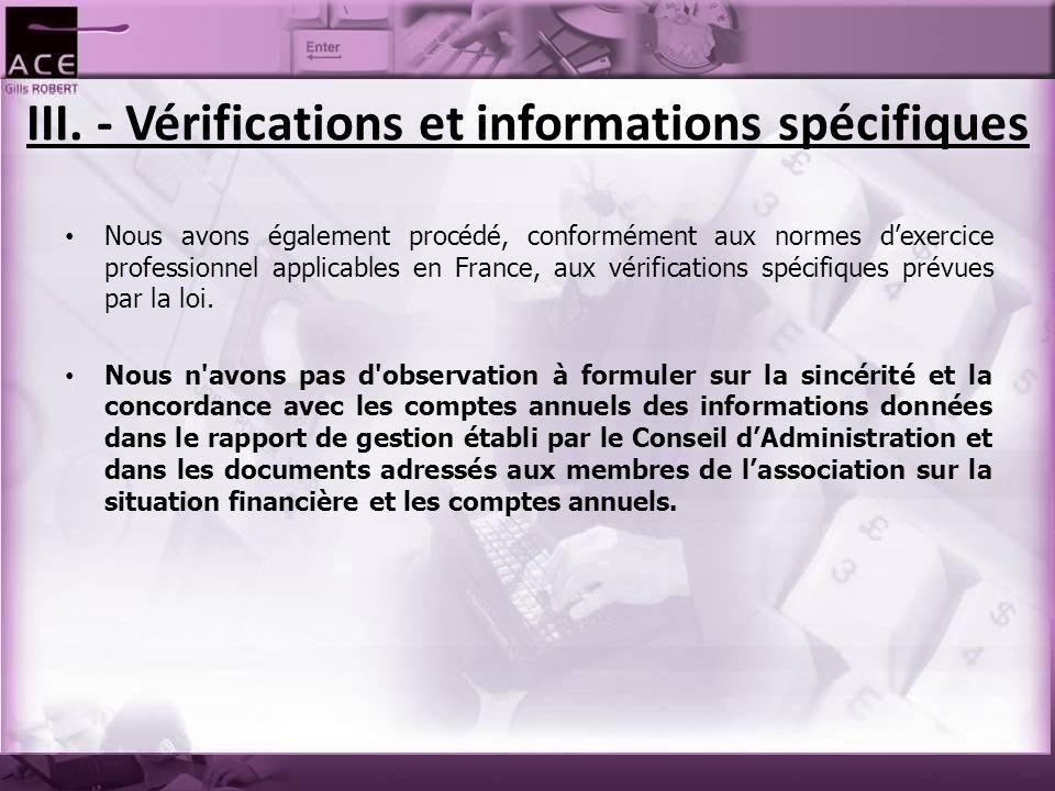 III. - Vérifications et informations spécifiques