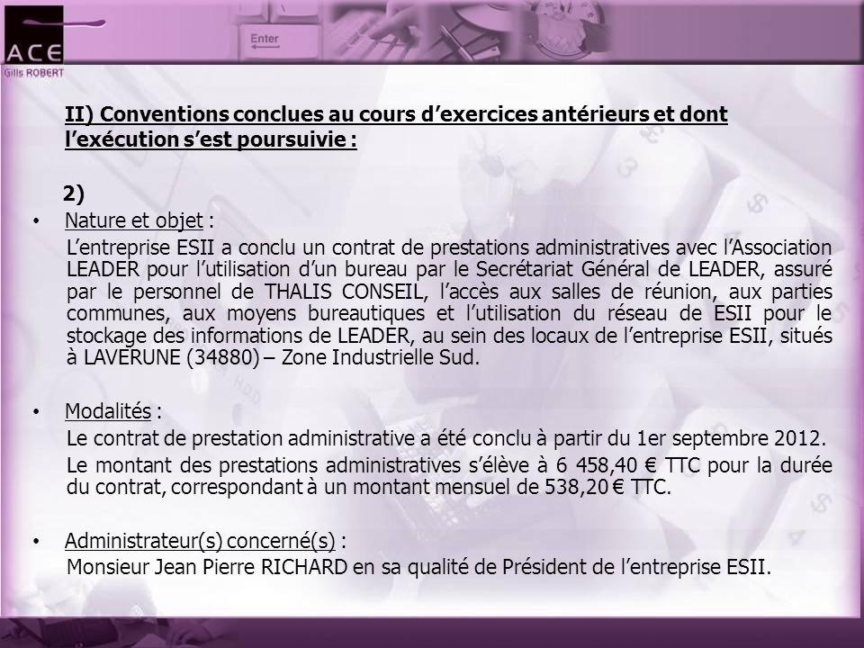 II) Conventions conclues au cours d'exercices antérieurs et dont l'exécution s'est poursuivie :