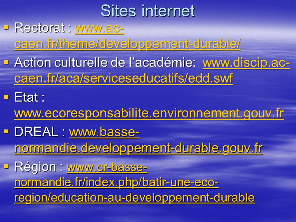 Sites internet Rectorat : www.ac-caen.fr/theme/developpement-durable/