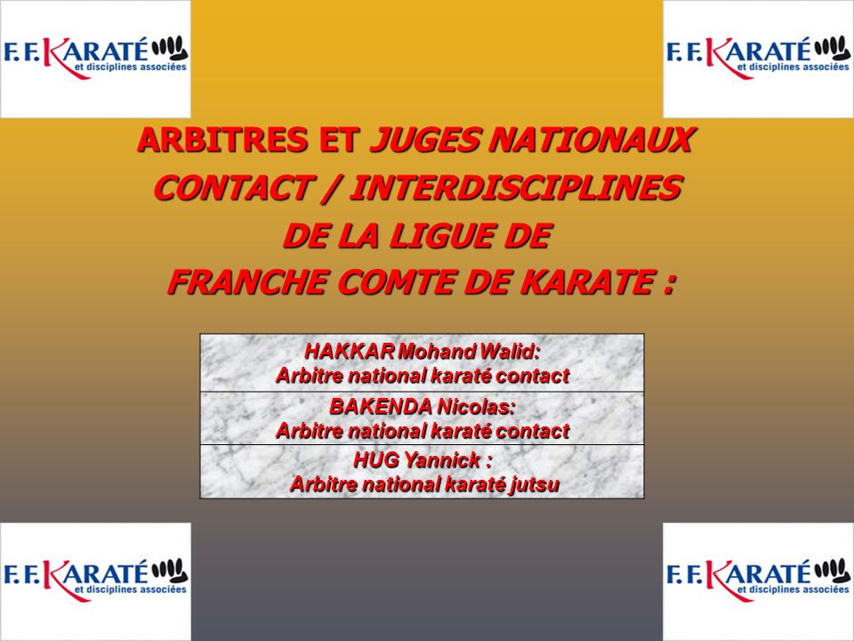 ARBITRES ET JUGES NATIONAUX CONTACT / INTERDISCIPLINES DE LA LIGUE DE