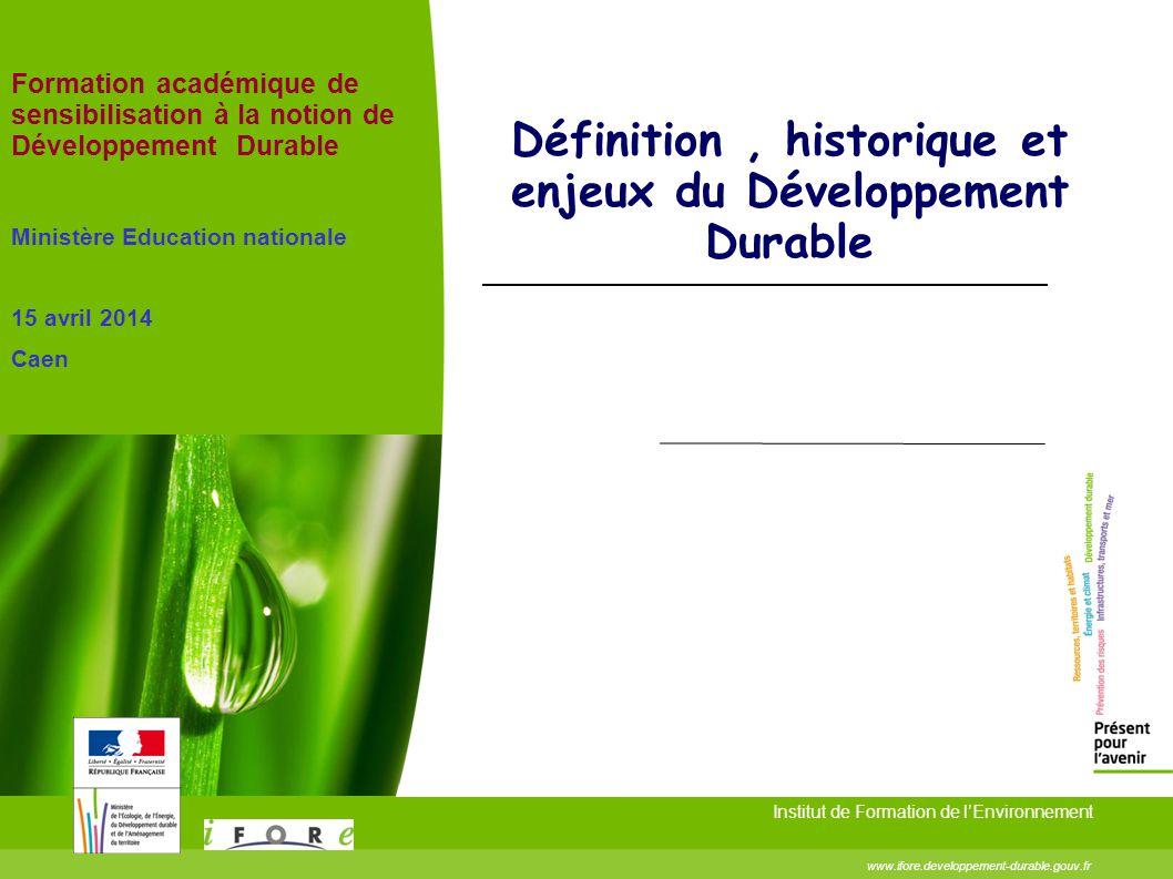 Définition , historique et enjeux du Développement Durable