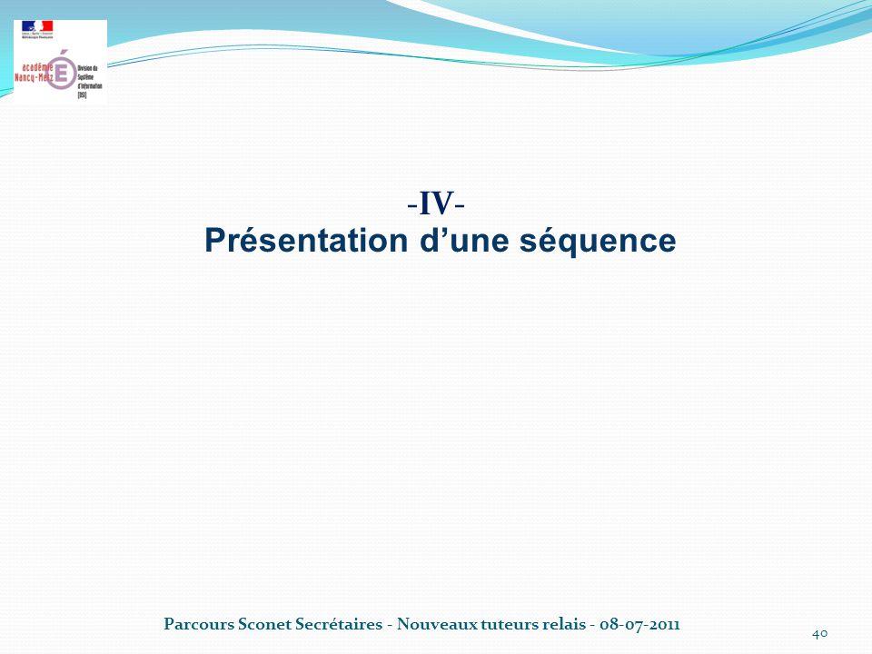 -IV- Présentation d'une séquence