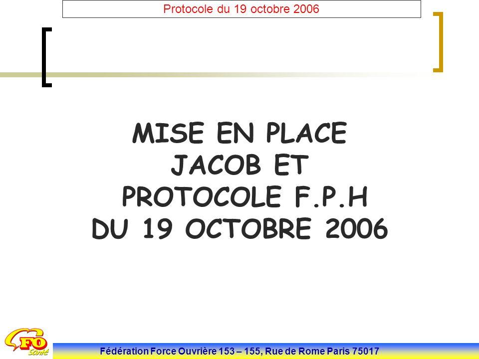MISE EN PLACE JACOB ET PROTOCOLE F.P.H DU 19 OCTOBRE 2006