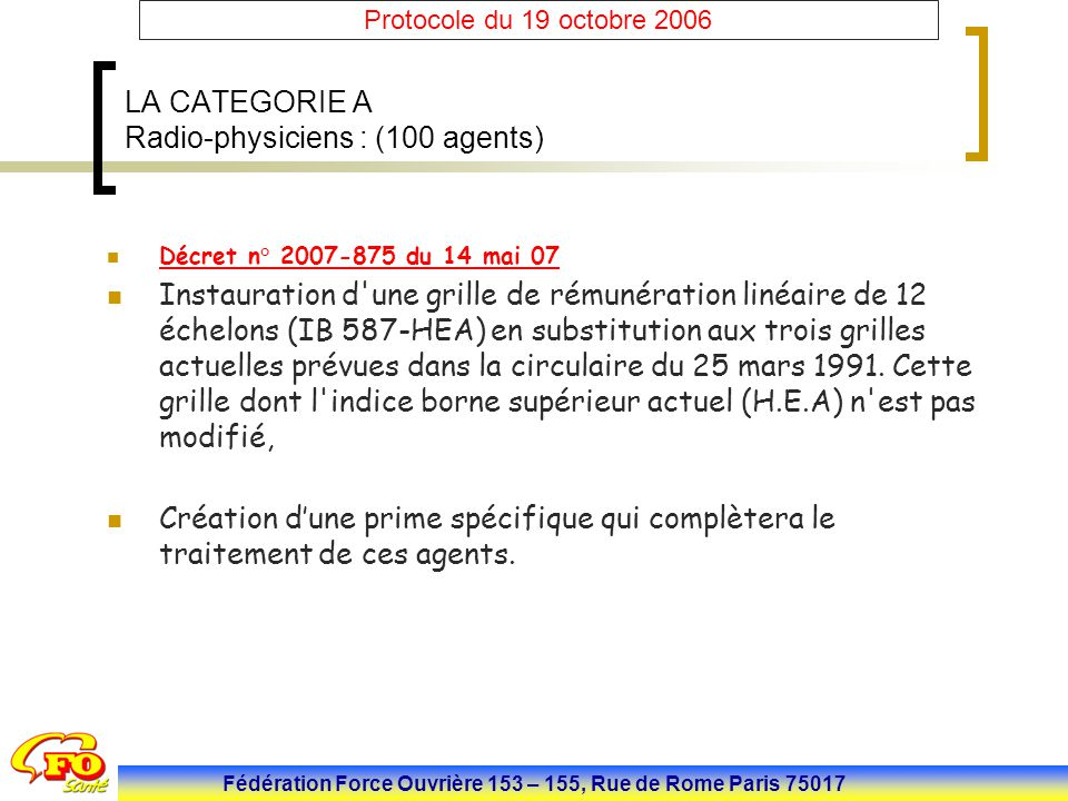 LA CATEGORIE A Radio-physiciens : (100 agents)