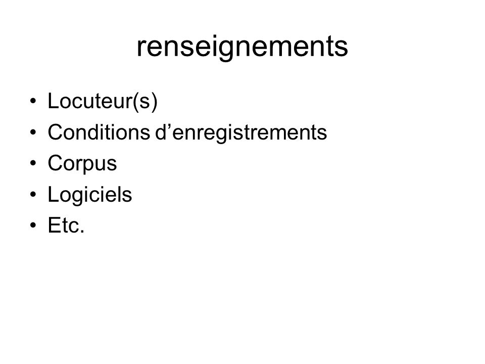 renseignements Locuteur(s) Conditions d'enregistrements Corpus
