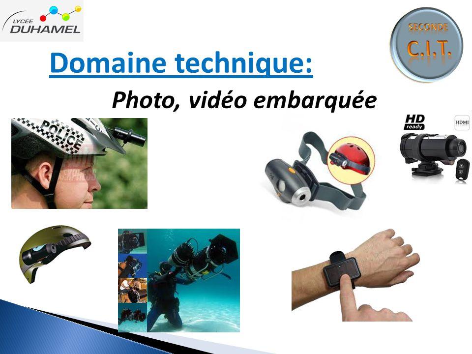 Domaine technique: Photo, vidéo embarquée