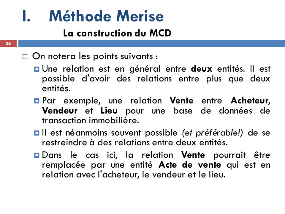 Méthode Merise La construction du MCD On notera les points suivants :