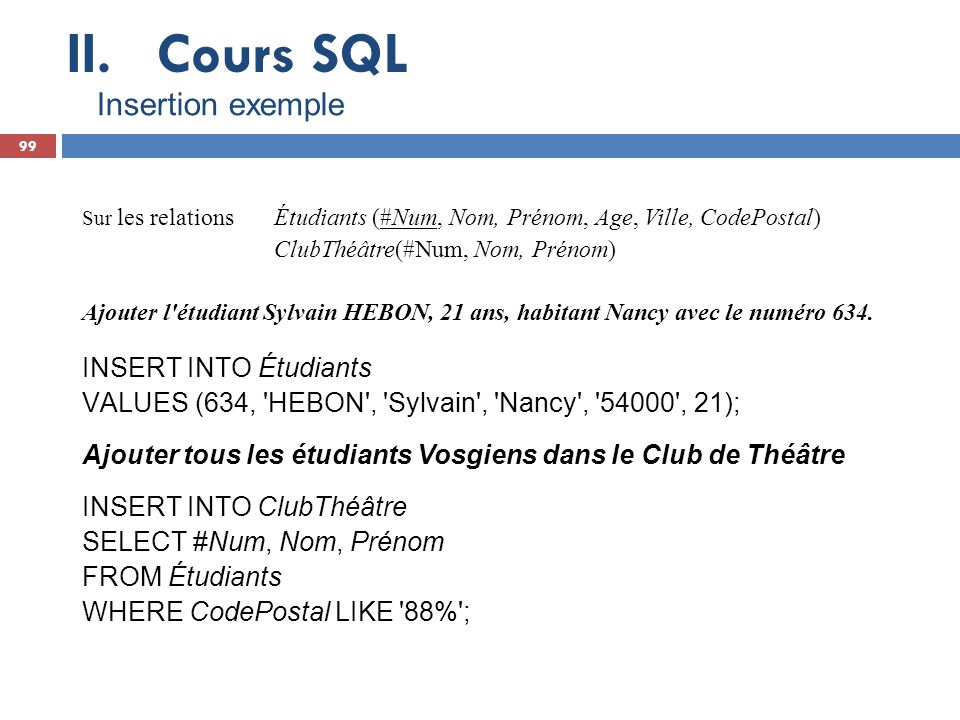 Cours SQL Insertion exemple INSERT INTO Étudiants