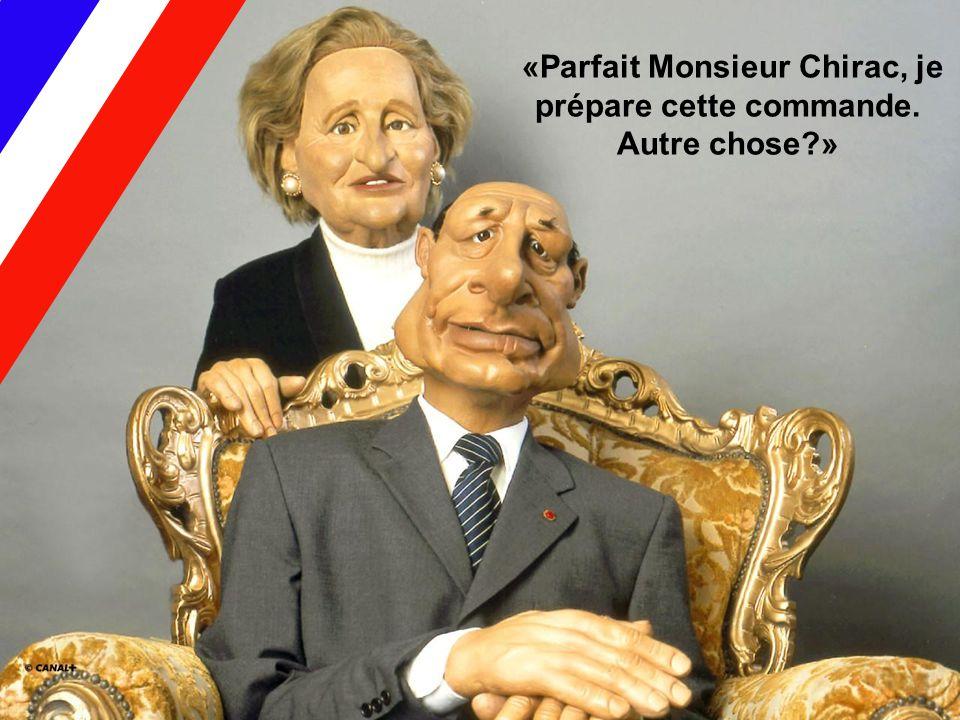 «Parfait Monsieur Chirac, je prépare cette commande. Autre chose »