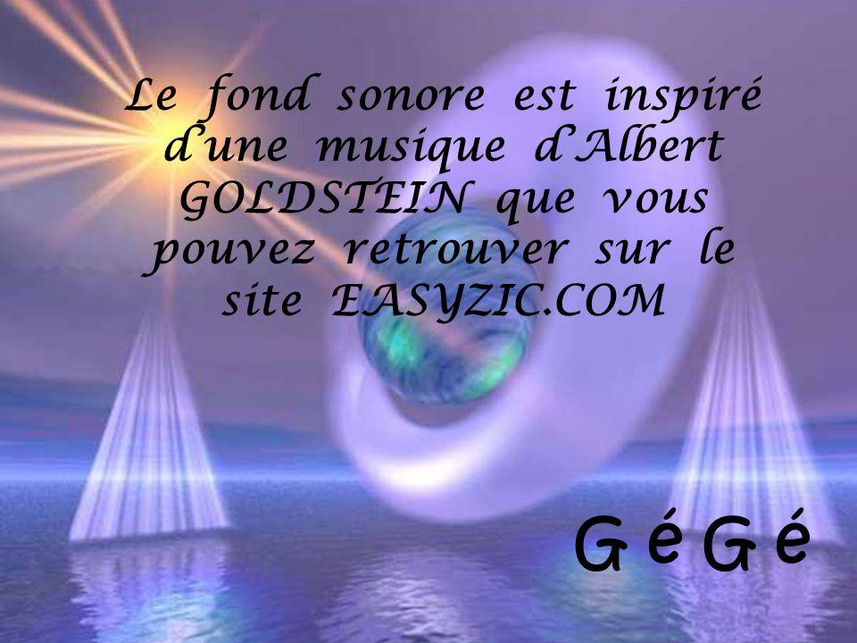 Le fond sonore est inspiré d'une musique d'Albert GOLDSTEIN que vous pouvez retrouver sur le site EASYZIC.COM