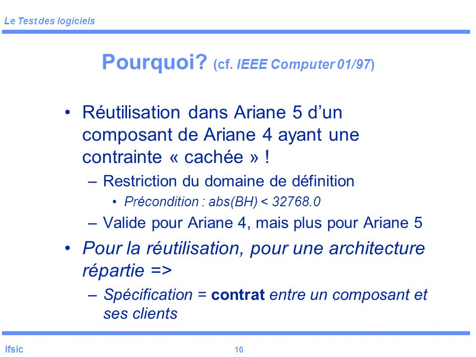 Pourquoi (cf. IEEE Computer 01/97)