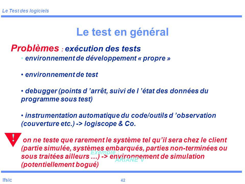 Le test en général ! Problèmes : exécution des tests